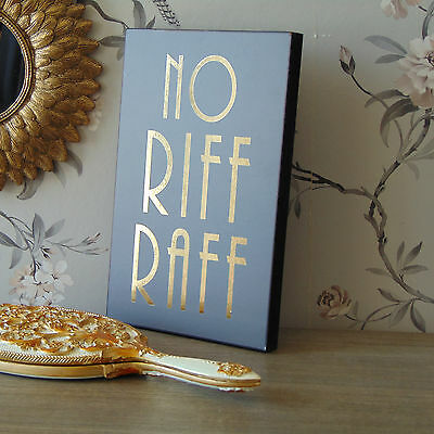 Humorous Grey No Riff Raff Sign Wall Art Plaque Vintage Chic Novelty Home Gift