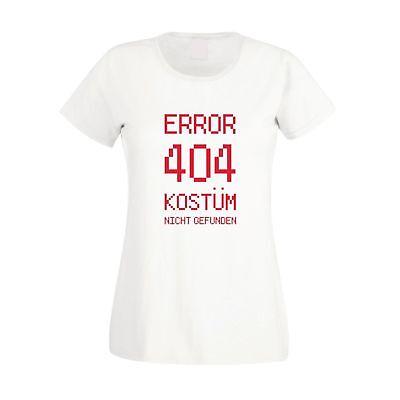 Error 404 - Kostüm nicht gefunden - Damen T-Shirt - Verkleidung Party Humor Spaß