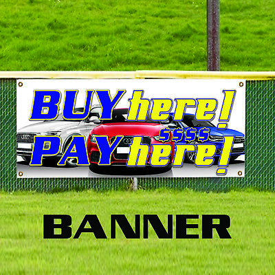 Buy Here Pay Here Auto Retail Business Store Advertising Vinyl Banner Sign