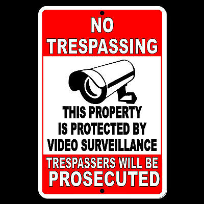 No Trespassing Property Protected By Video Surveillance Sign Metal 8X12 warning