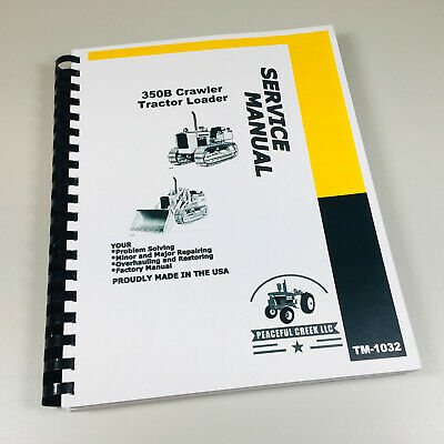 Service Manual For John Deere 350b Crawler Tractor Dozer Loader Shop Repair