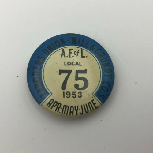 1953 Will & Grundy Counties Illinois Laborers Union Pin Button Pinback Vtg   N1
