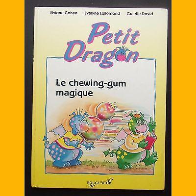 LE CHEWING-GUM MAGIQUE Petit Dragon Evelyne Lallemand Colette David 1992