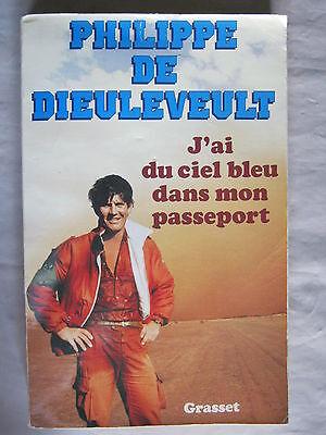 J'ai du ciel bleu dans mon passeport de Philippe de Dieuleveult