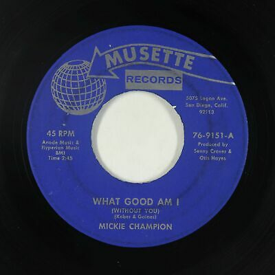 Northern Soul 45 - Mickie Champion - What Good Am I - Musette - mp3 - rare OG!