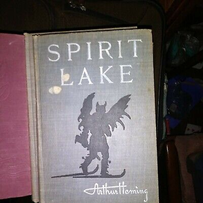 Spirit Lake by Arthur Heming 1st Ed June 1907