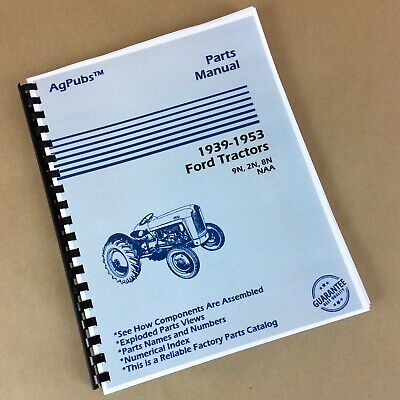 Parts Assembly Manual For Ford 2n 9n 8n Naa Tractor Exploded View Catalog 39-53