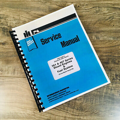 INTERNATIONAL D-361 DIESEL ENGINE & FUEL SYSTEM FOR 806 TRACTOR SERVICE MANUAL