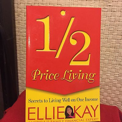 Half Price Living   Secrets To Living Well On One Income By Ellie Kay Free Ship
