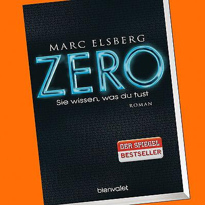 Marc Elsberg | ZERO. Sie wissen, was du tust | Roman | Taschenbuch (Buch)