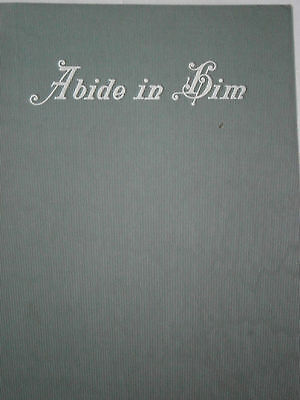 Vintage 1926 Abide in Him Remembrance of Your Confirmation Newly Confirmed Book - Abide In Him