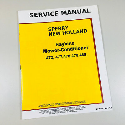 New Holland 472 477 478 479 488 Haybine Mower Conditioner Service Repair Manual