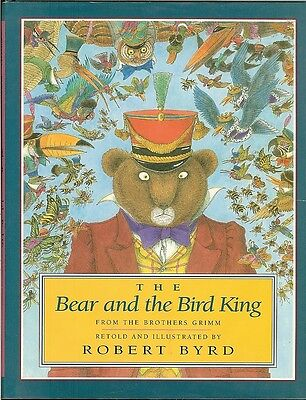 The Bear and the Bird King - from the Brothers Grimm, Robert Byrd HB