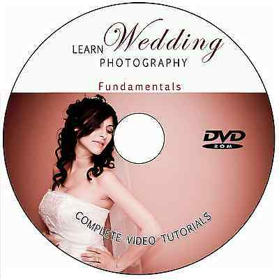 LEARN FUNDAMENTALS OF WEDDING PHOTOGRAPHY DIGITAL TRAINING TUTORIALS ON DVD