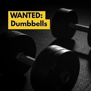 WANTED: Heavy Dumbbells (75-120 lbs)