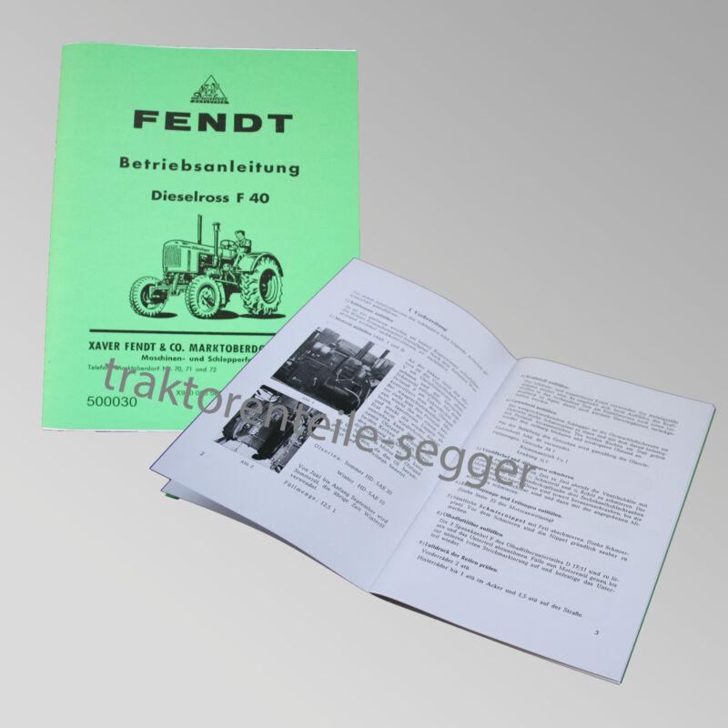 Fendt Betriebsanleitung Dieselross F 40 Traktor Schlepper 500030 Foto 1