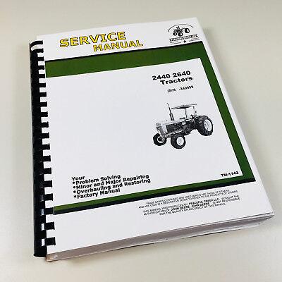 John Deere Tractor Service Book - TECHNICAL SERVICE MANUAL JOHN DEERE 2440 2640 TRACTOR REPAIR SHOP BOOK