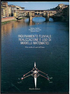 AA. VV. INQUINAMENTO FLUVIALE UNO STUDIO DI CASO SULL'ARNO MARSILIO 1990 TOSCANA