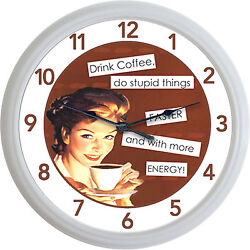 Coffee Mug Retro Wall Clock Drink Coffee Do Stupid Things & With More Energy!