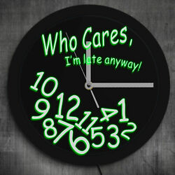 Who Cares I'm Late Anyway Moods Color Change Wall Clock  LED Neon illumination