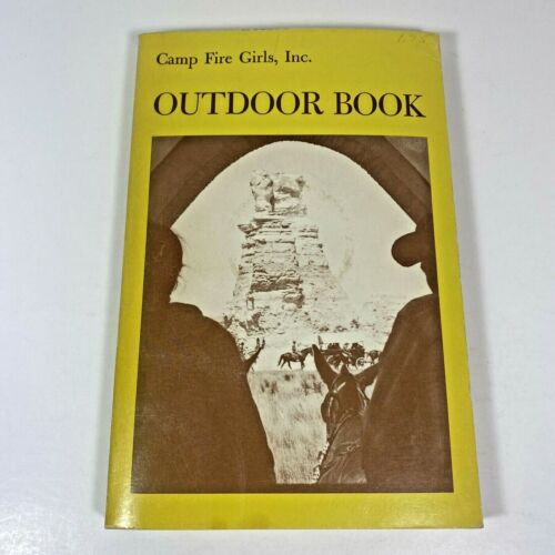 1970 Camp Fire Girls OUTDOOR BOOK Camping Knots Fires Games Cooking Shelters