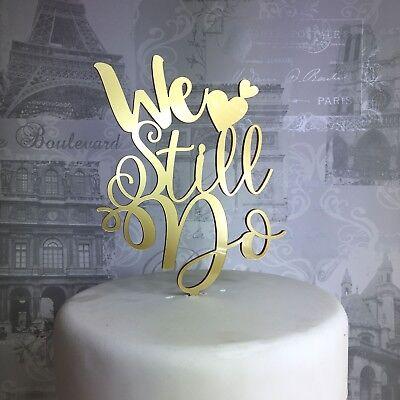 We Still do wedding cake topper acrylic anniversary rose glitter gold silver ()