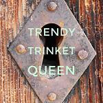 Trendy Trinket Queen