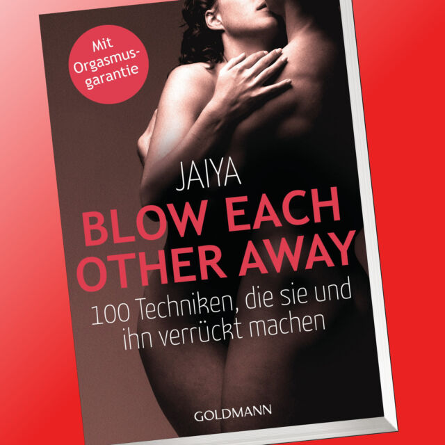 BLOW EACH OTHER AWAY | 100 TECHNIKEN DIE IHN UND SIE VERRÜCKT MACHEN| SEX (Buch)