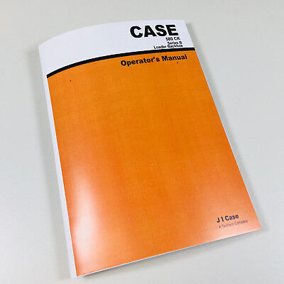 Case 580b 580ck Series B Loader Backhoe Attachments Owners Operators Manual