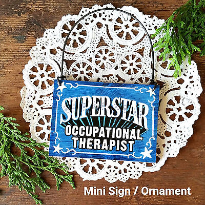 DECO Mini Sign SUPERSTAR OCCUPATIONAL THERAPIST Desk Office Cubicle Ornament - Cubicle Signs