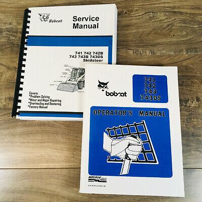Bobcat 741 742 743 743ds Skid Steer Loader Service Operators Manual Set Book