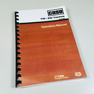 Case 730 830 Tractor Operators Owners Manual Maintenance Serials 822900 And Up