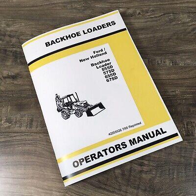 Ford 555d 575d 655d 675d Tractor Loader Backhoe Operators Manual Owners Book