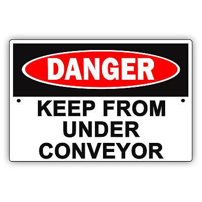 Danger Keep From Under Conveyor Osha Safety Novelty Decor Aluminum Metal Sign