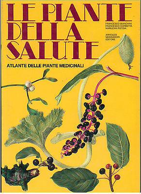 AA. VV. LE PIANTE DELLA SALUTE ATLANTE DELLE PIANTE MEDICINALI MONDADORI 1975
