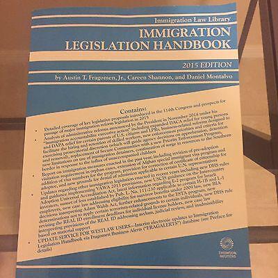 Immigration Legislation Handbook  2015 Ed  Fragomen  Shannon  Montalvo  Reuters