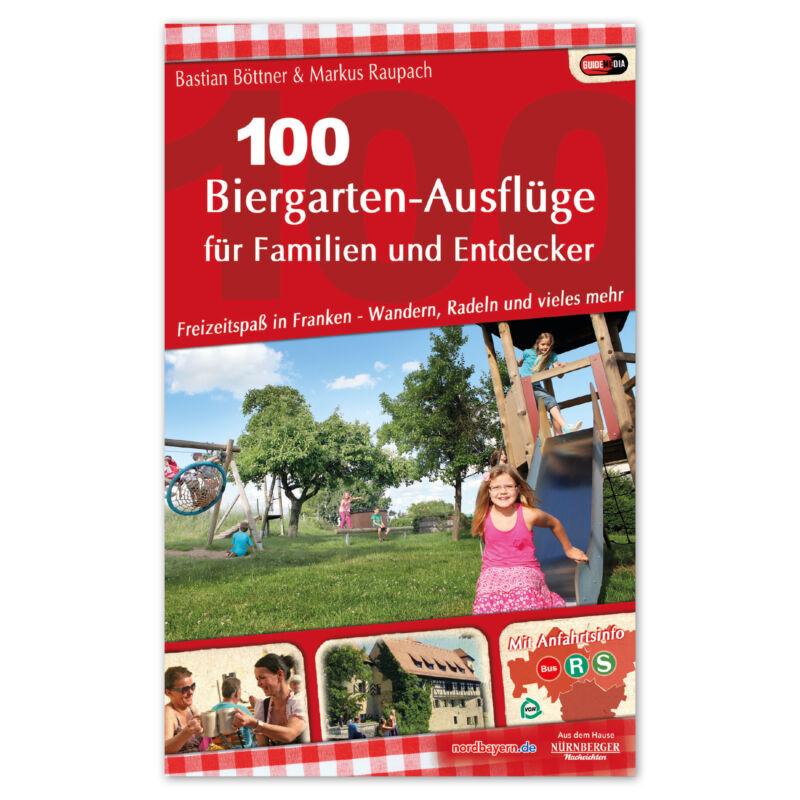 100 Biergarten-Ausflüge für Familien und Entdecker Bastian Böttner