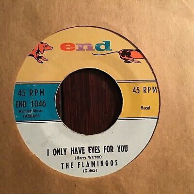 45 RPM Flamingos END 1046 I Only Have Eyes For You / At the Prom VG++