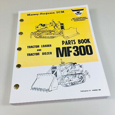 Massey Ferguson 300 Crawler Tractor Loader Dozer Tractor Parts Catalog Manual