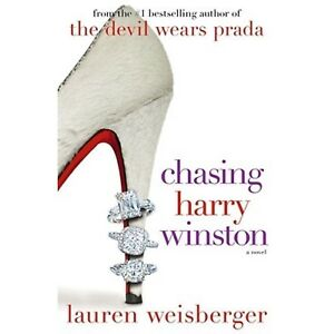 Chasing Harry Winston By Lauren Weisberger (Used)