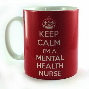 NEW-KEEP-CALM-IM-A-MENTAL-HEALTH-NURSE-GIFT-MUG-CUP-CMHN-CPN-PSYCHIATRIC