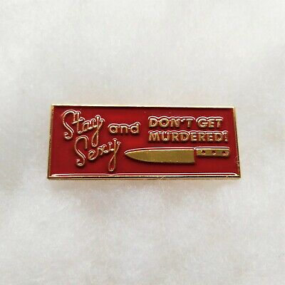 Stay Sexy And Don't Get Murdered My Favorite Murder Enamel Pin Badge True (Stay Sexy Don T Get Murdered Pin)