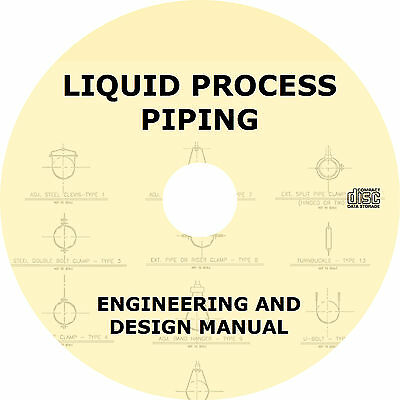 Liquid Process Piping - Engineering & Design Technical Manual - Book on CD (Piping Engineering)