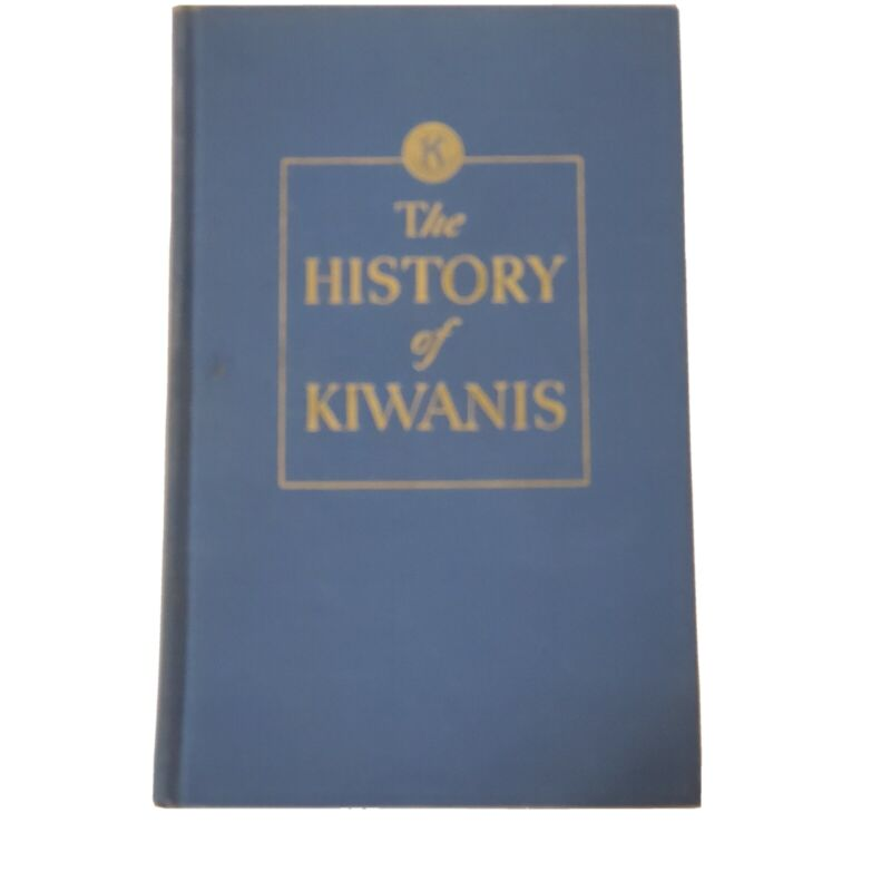 1946 THE HISTORY OF KIWANIS From Library Of Judge Roy C. Nelson Revision of 1942