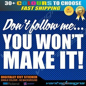 DONT-FOLLOW-ME-You-Wont-Make-it-Funny-Car-Sticker-Decal-for-4x4-4WD