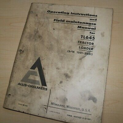 Allis Chalmers Tl645 Front End Wheel Loader Operator Owner Manual Book Tractor