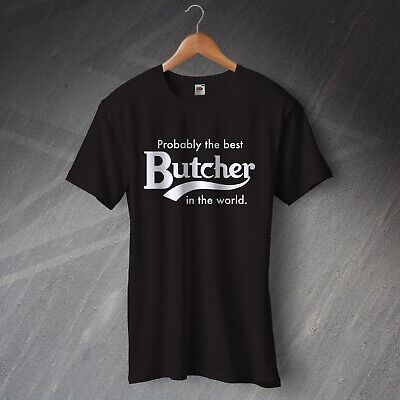 Butcher T-Shirt Probably The Best Butcher in The World Black Size (Best Butcher In The World)