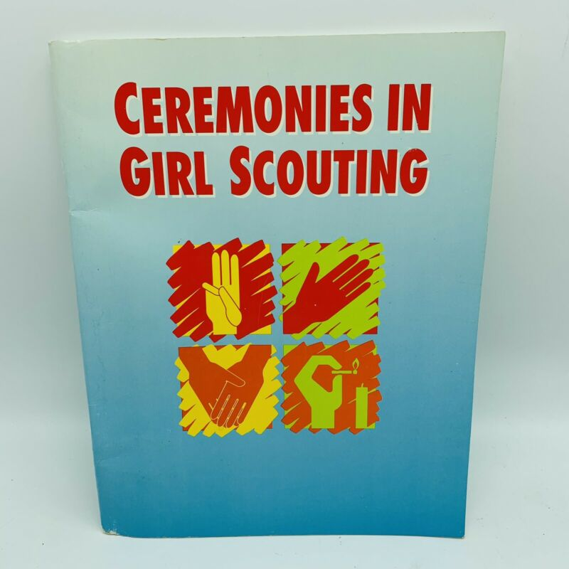 Ceremonies In Girl Scouting Girl Scouts Reference Book 1990