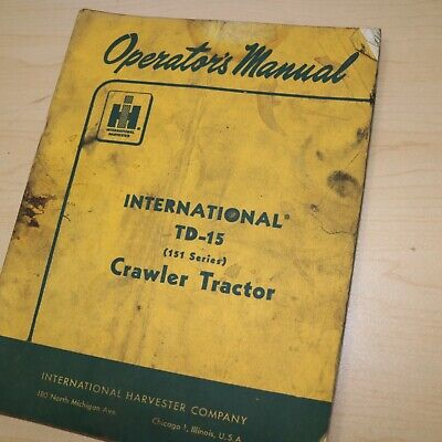 International Td-15 151 Series Crawler Tractor Owner Operator Operation Manual
