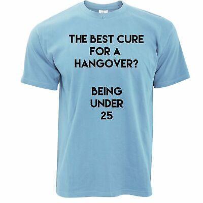 Novelty Drinking T Shirt Being Under 25 Hangover Joke Best